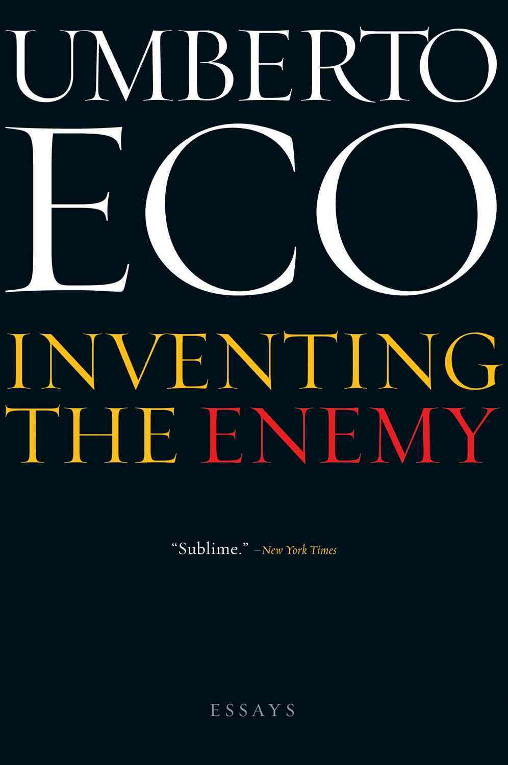 Inventing the Enemy By Eco, Umberto